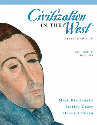 Civilization in the West, Volume C (since 1789)  7th 2008 edition cover