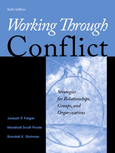 Working Through Conflict Strategies for Relationships, Groups, and Organizations 6th 2009 edition cover