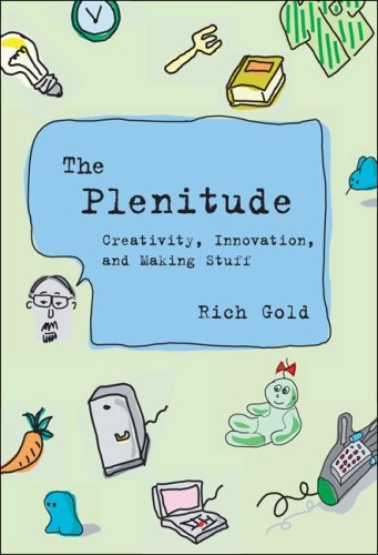 Plenitude Creativity, Innovation, and Making Stuff  2006 edition cover