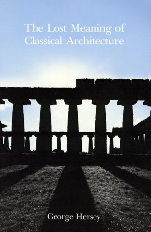 Lost Meaning of Classical Architecture Speculations on Ornament from Vitruvius to Venturi N/A edition cover