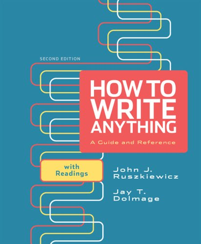 How to Write Anything A Guide and Reference with Readings 2nd 2012 9780312674892 Front Cover