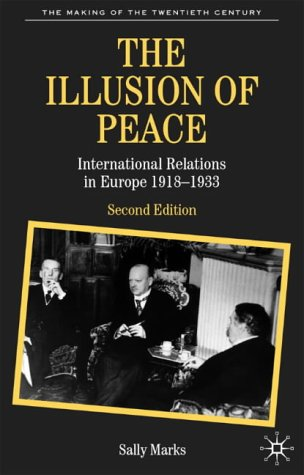 Illusion of Peace International Relations in Europe, 1918-1933 2nd 2003 (Revised) 9780333985892 Front Cover