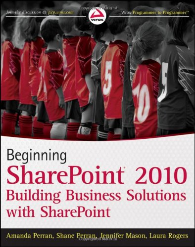 Beginning SharePoint 2010 Building Business Solutions with SharePoint  2011 9780470617892 Front Cover
