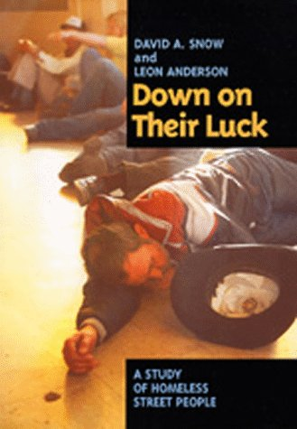 Down on Their Luck A Study of Homeless Street People  1993 edition cover