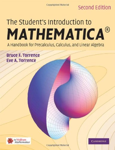 Student's Introduction to Mathematica� A Handbook for Precalculus, Calculus, and Linear Algebra 2nd 2008 edition cover