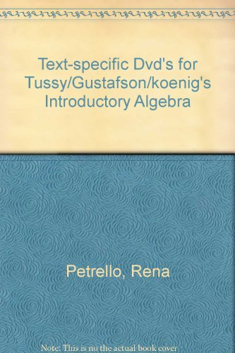 Text-Specific DVD's for Tussy/Gustafson/Koenig's Introductory Algebra, 4th  4th 2011 9780538733892 Front Cover
