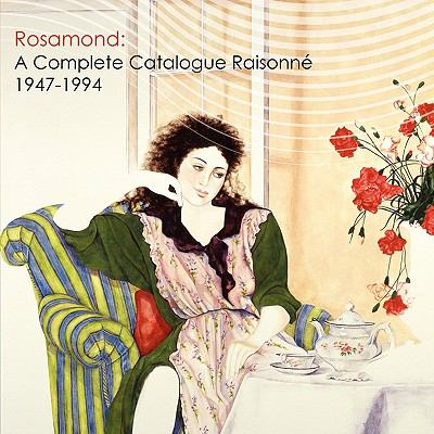 Rosamond A Complete Catalogue Raisonne, 1947-1994 N/A 9780615359892 Front Cover