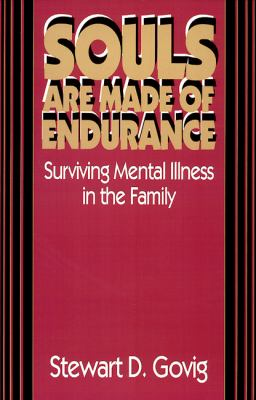 Souls Are Made of Endurance Surviving Mental Illness in the Family N/A 9780664252892 Front Cover