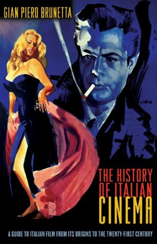 History of Italian Cinema A Guide to Italian Film from Its Origins to the Twenty-First Century  2011 edition cover