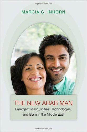 New Arab Man Emergent Masculinities, Technologies, and Islam in the Middle East  2012 edition cover