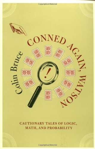 Conned Again, Watson Cautionary Tales of Logic, Math, and Probability  2002 9780738205892 Front Cover