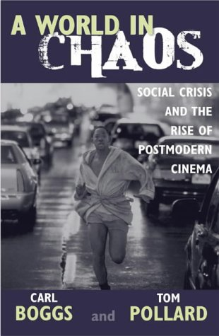 World in Chaos Social Crisis and the Rise of Postmodern Cinema  2003 9780742532892 Front Cover