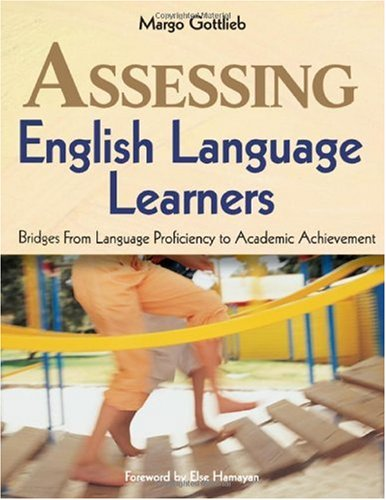 Assessing English Language Learners Bridges from Language Proficiency to Academic Achievement  2006 edition cover