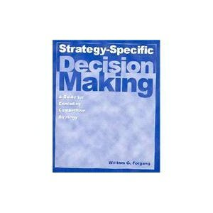 Strategy-Specific Decision Making A Guide for Executing Competitive Strategy  2004 edition cover