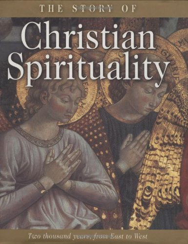 Story of Christian Spirituality Two Thousand Years, from East to West  2001 edition cover