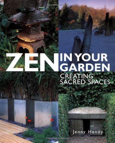 Zen in Your Garden Creating Sacred Spaces  2001 edition cover