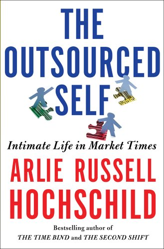 Outsourced Self Intimate Life in Market Times  2012 edition cover