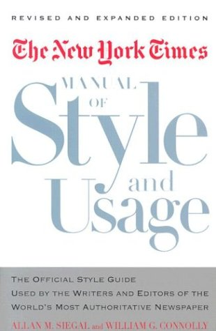 New York Times Manual of Style and Usage, Revised and Expanded Edition The Official Style Guide Used by the Writers and Editors of the World's Most Authoritative Newspaper Revised  9780812963892 Front Cover