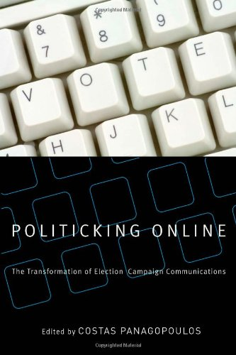 Politicking Online The Transformation of Election Campaign Communications  2009 edition cover