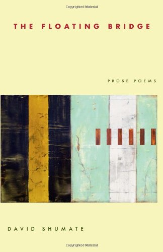 Floating Bridge Prose Poems  2008 9780822959892 Front Cover