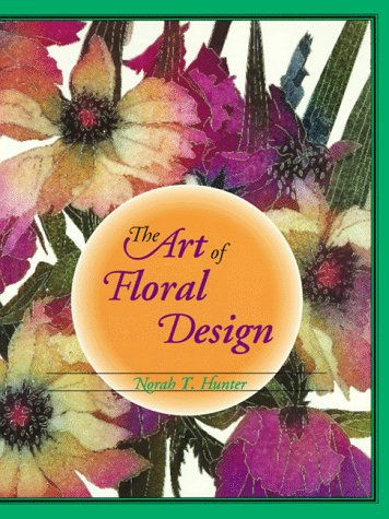 Art of Floral Design  1st 1994 edition cover