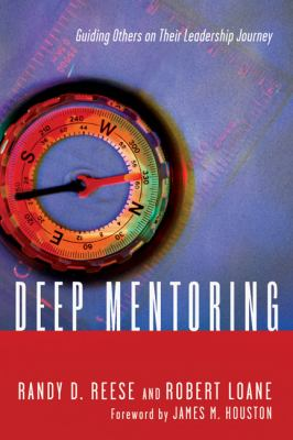 Deep Mentoring Guiding Others on Their Leadership Journey  2012 edition cover