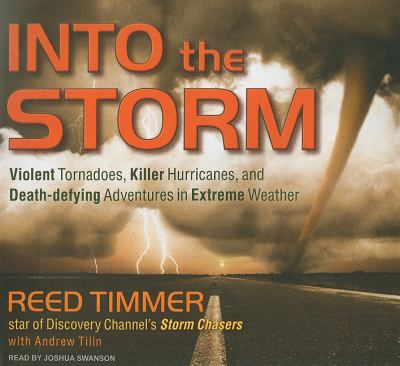Into the Storm: Violent Tornadoes, Killer Hurricanes, and Death-defying Adventures in Extreme Weather, Library Edition  2010 edition cover