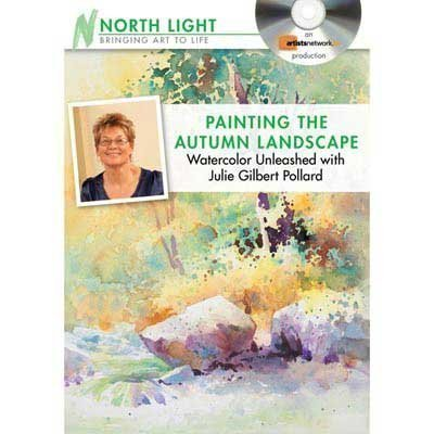 Painting the Autumn Landscaper Unleashed With Julie Gilbert Pollard:  2011 edition cover