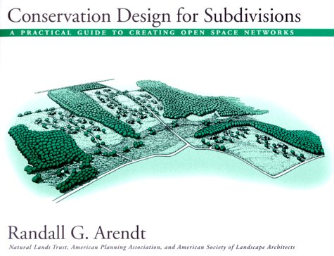 Conservation Design for Subdivisions A Practical Guide to Creating Open Space Networks 3rd 1996 edition cover