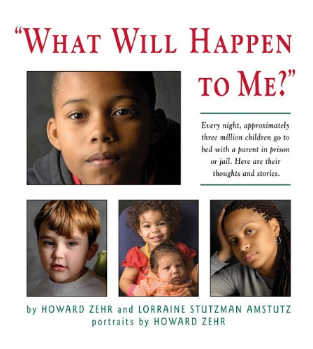 """""""What Will Happen to Me?"""" Every Night, Approximately Three Million Children Go to Bed with a Parent in Prison or Jail. Here Are Their Thoughts and Stories  2010 9781561486892 Front Cover"""