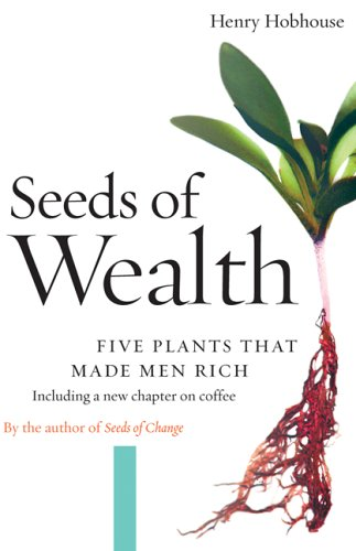 Seeds of Wealth Five Plants That Made Men Rich  2005 edition cover