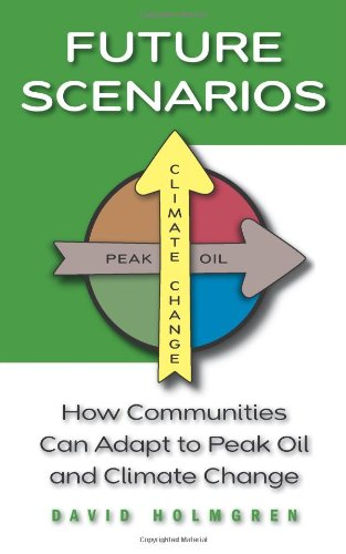 Future Scenarios How Communities Can Adapt to Peak Oil and Climate Change  2009 edition cover