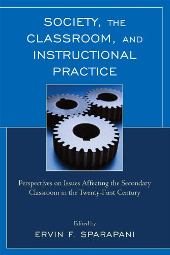 Society, the Classroom, and Instructional Practice Perspectives on Issues Affecting the Secondary Classroom in the 21st Century  2009 edition cover