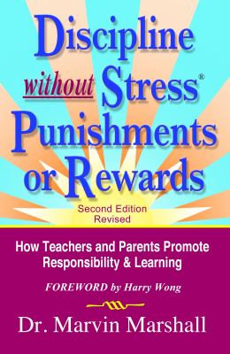 Discipline without Stress� Punishments or Rewards How Teachers and Parents Promote Responsibility and Learning  2012 (Revised) edition cover