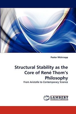 Structural Stability As the Core of Ren� Thom's Philosophy  N/A 9783838362892 Front Cover