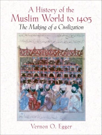 History of the Muslim World to 1405 The Making of a Civilization  2004 edition cover