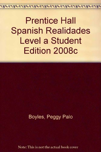 Prentice Hall Spanish Realidades Level a Student Edition 2008c   2008 edition cover