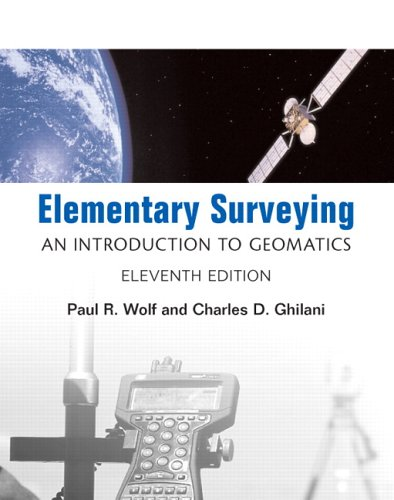 Elementary Surveying An Introduction to Geomatics 11th 2006 (Revised) 9780131481893 Front Cover