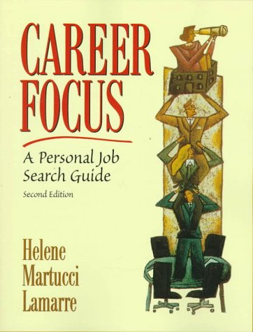 Career Focus A Personal Job Search Guide 2nd 1998 (Revised) 9780137489893 Front Cover