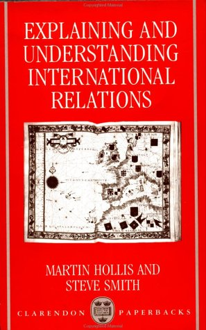 Explaining and Understanding International Relations   1991 (Reprint) 9780198275893 Front Cover