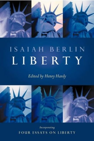 Liberty Four Essays on Liberty 2nd 2002 (Revised) 9780199249893 Front Cover