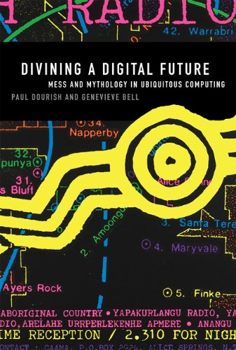 Divining a Digital Future Mess and Mythology in Ubiquitous Computing  2014 edition cover