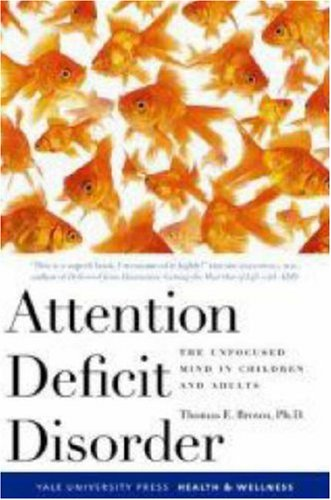 Attention Deficit Disorder The Unfocused Mind in Children and Adults  2006 edition cover