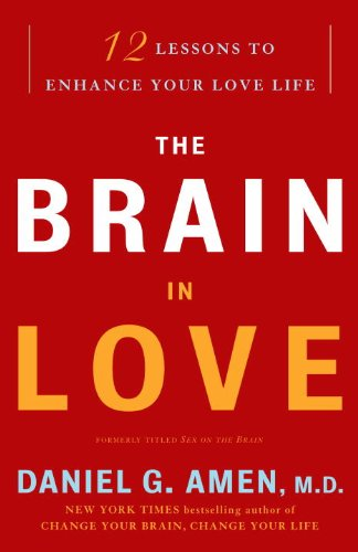 Brain in Love 12 Lessons to Enhance Your Love Life N/A edition cover