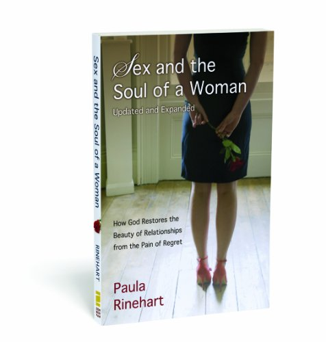 Sex and the Soul of a Woman How God Restores the Beauty of Relationship from the Pain of Regret  2010 (Enlarged) edition cover
