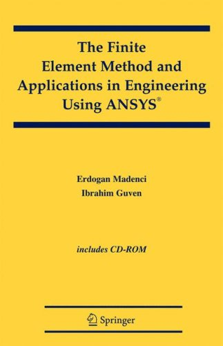 Finite Element Method and Applications in Engineering Using ANSYS�   2006 edition cover
