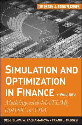 Simulation and Optimization in Finance Modeling with MATLAB, @Risk, or VBA  2010 edition cover
