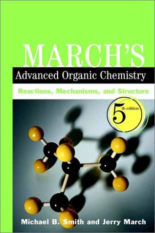 March's Advanced Organic Chemistry Reactions, Mechanisms, and Structure 5th 2001 (Revised) edition cover