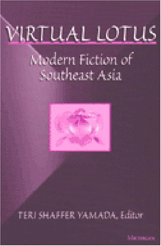 Virtual Lotus Modern Fiction of Southeast Asia  2002 9780472067893 Front Cover