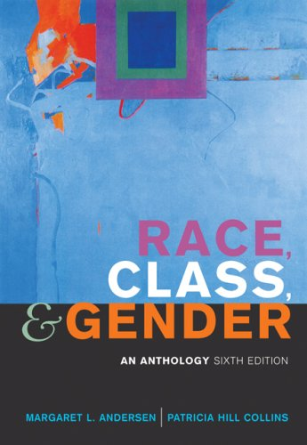 Race, Class, and Gender An Anthology 6th 2007 (Revised) edition cover